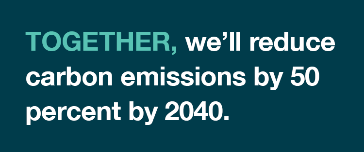 Together, we'll reduce carbon emissions
